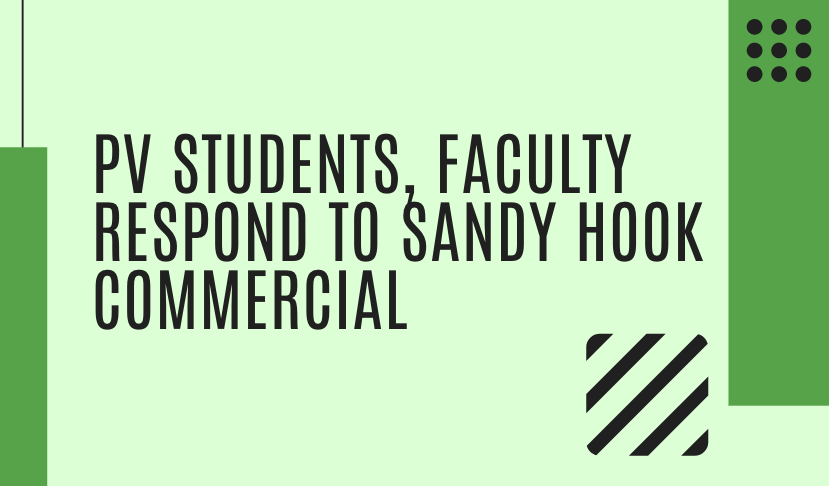 PV students, faculty respond to Sandy Hook commercial