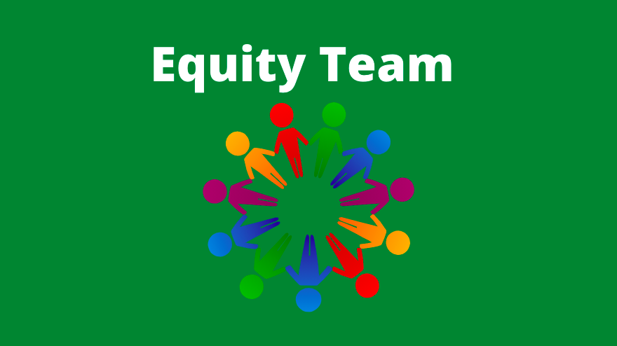 The Equity Team is a district wide group open to all students and faculty members. The group aims to analyze data in order to make recommendations to the district that align with its goals of equity and inclusion.